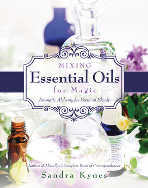 Mixing Essential Oils for Magic (Sandra Kynes)