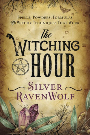 The Witching Hour (Silver RavenWolf)