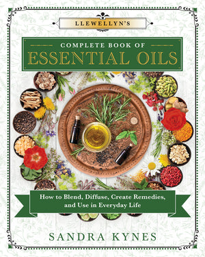 Llewellyn's Complete Book of Essential Oils (Sandra Kynes)
