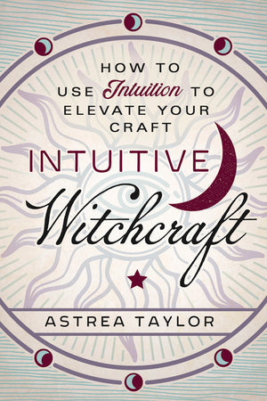 Intuitive Witchcraft (Astrea Taylor)