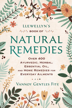 Llewellyn's Book of Natural Remedies (Vannoy Gentles Fite)