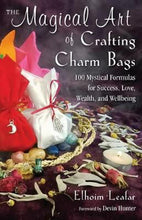 Load image into Gallery viewer, The Magical Art of Crafting Charm Bags (Elhoim Leafar)