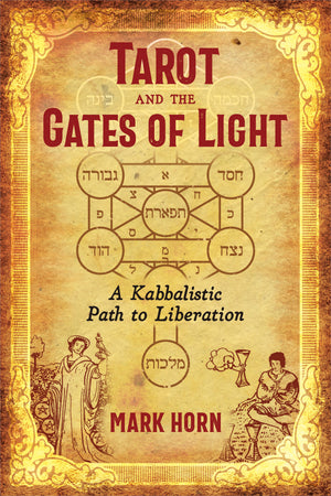 Tarot And the Gates of Light (Mark Horn)
