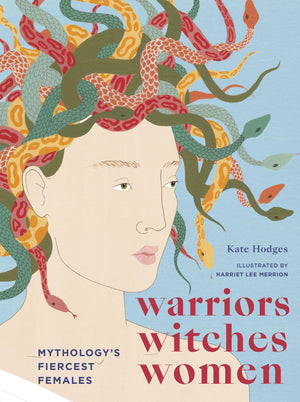 Warriors Witches Women (Kate Hodges)