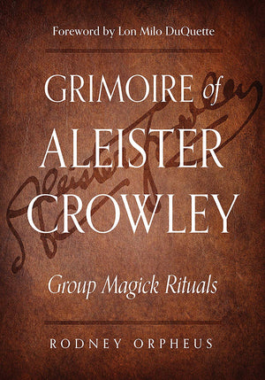 Grimoire of Aleister Crowley (Rodney Orpheus)