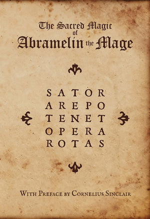 The Sacred Magic of Abramelin The Mage (Translated by S.L. Mac Gregor Mathers)