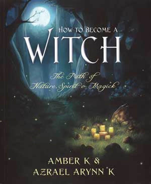 How to Become a Witch (Amber K & Azrael Arynn K)