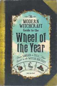 The Modern Witchcraft Guide to the Wheel of the Year (Judy Ann Nock)