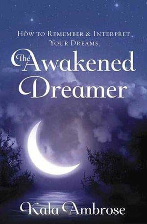 The Awakened Dreamer (Kala Ambrose)