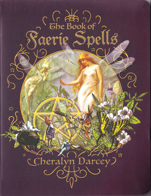 The Book of Faerie Spells (Cheralyn Darcey)