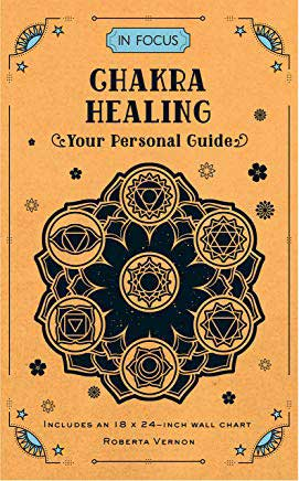 In Focus: Chakra Healing Your Personal Guide (Roberta Vernon)