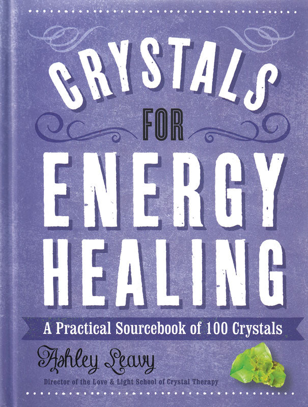 Crystals for Energy Healing (Ashley Leavy)