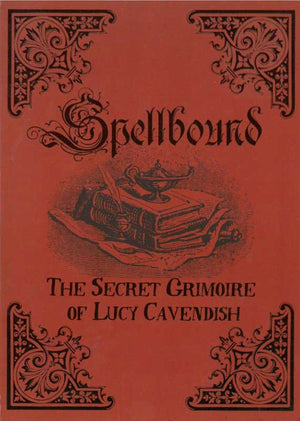 Spellbound - The Secret Grimoire of Lucy Cavendish (Lucy Cavendish)