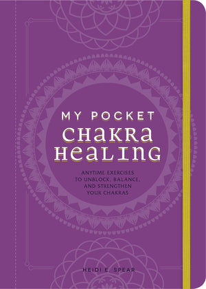 My Pocket Chakra Healing (Heidi E. Spear)