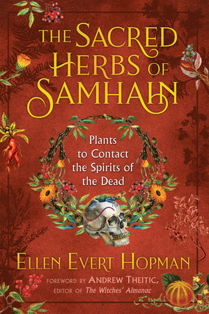 The Sacred Herbs of Samhain (Ellen Evert Hopman)