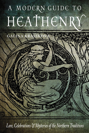 A Modern Guide to Heathenry (Galina Krasskova)