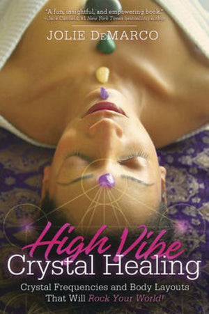 High Vibe Crystal Healing (Jolie DeMarco)
