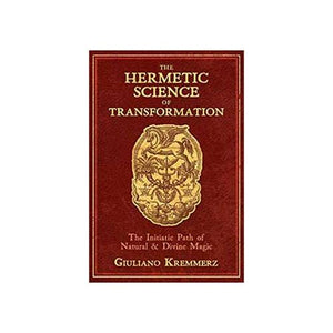 The Hermetic Science of Transformation (Giuliano Kremmerz)
