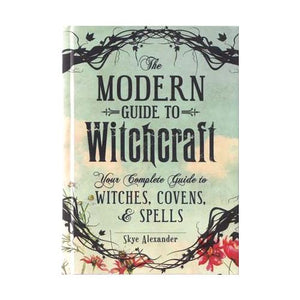 The Modern Guide to Witchcraft (Skye Alexander)