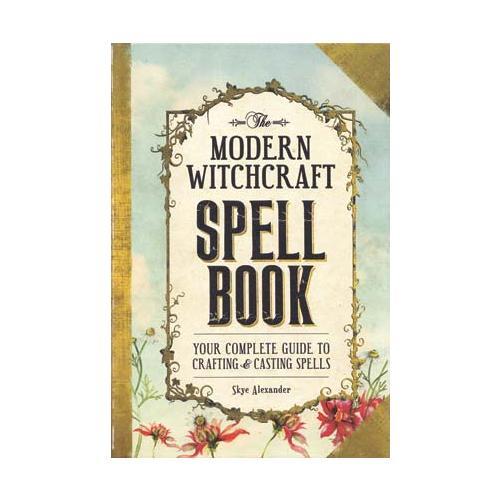 The Modern Witchcraft Spell Book (Skye Alexander)