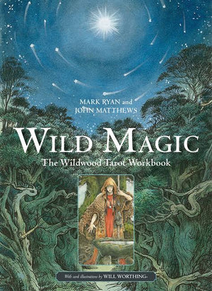 Wild Magic: The WildWood Tarot Workbook (Ryan & Matthews)
