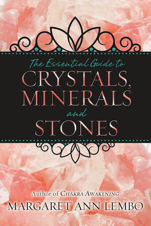 The Essential Guide to Crystals, Minerals & Stones (Margaret Ann Lembo)