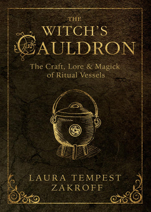 The Witch's Cauldron (Laura Tempest Zakroff)