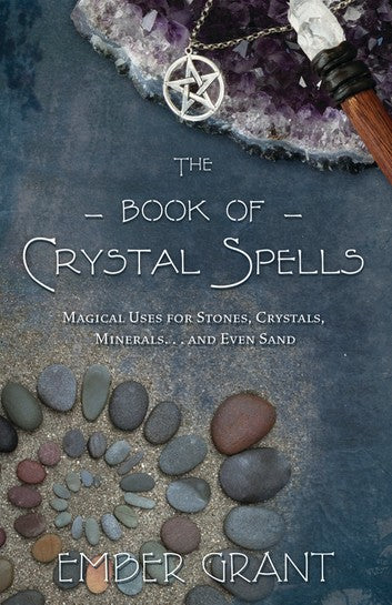 The Book of Crystal Spells (Ember Grant)
