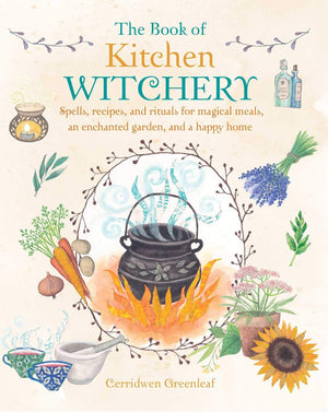 The Book of Kitchen Witchery (Cerridwen Greenleaf)