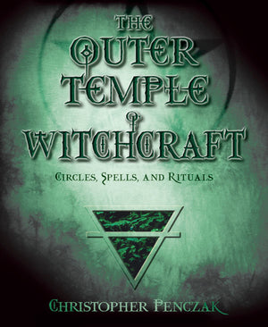 The Outer Temple of Witchcraft (Christopher Penczak)
