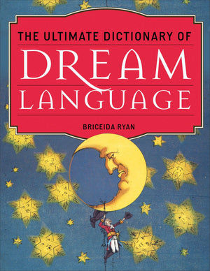 The Ultimate Dictionary of Dream Language by (Briceida Ryan)
