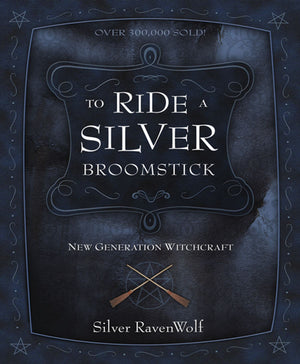 To Ride A Silver Broomstick (Silver Ravenwolf)