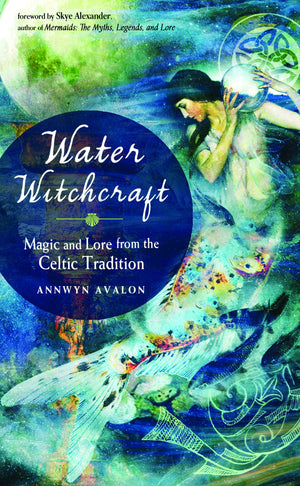 Water Witchcraft (Annwyn Avalon)