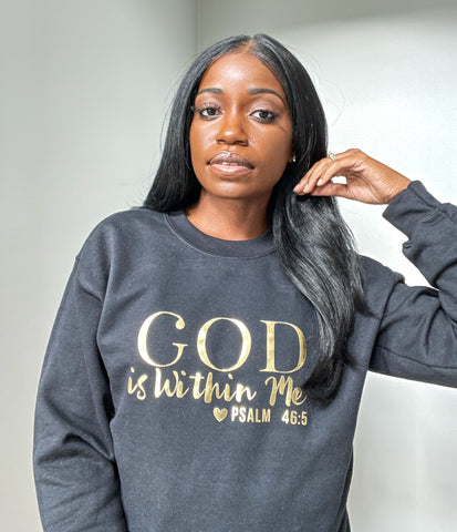 God Is Within Me Sweatshirt