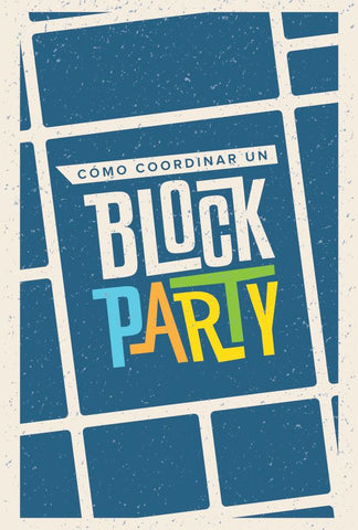 Cómo coordinar un block party (50/pkg) - Block Party Manual