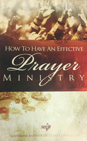 How to Have an Effective Prayer Ministry (25/pkg)