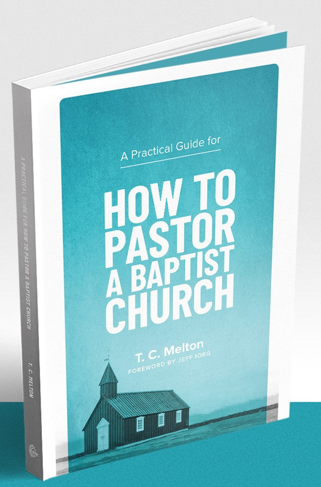How to Pastor a Baptist Church