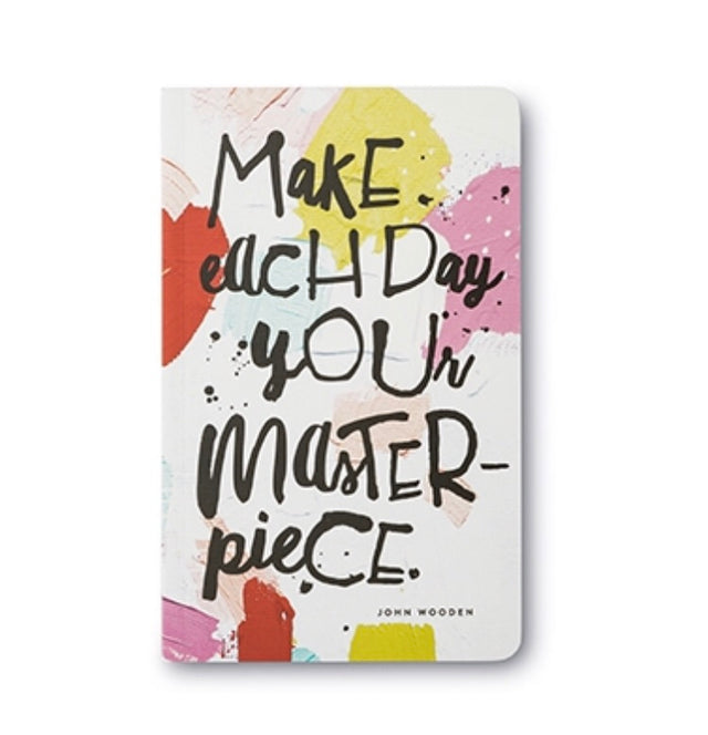 Make Each Day Your Masterpiece - Notebook