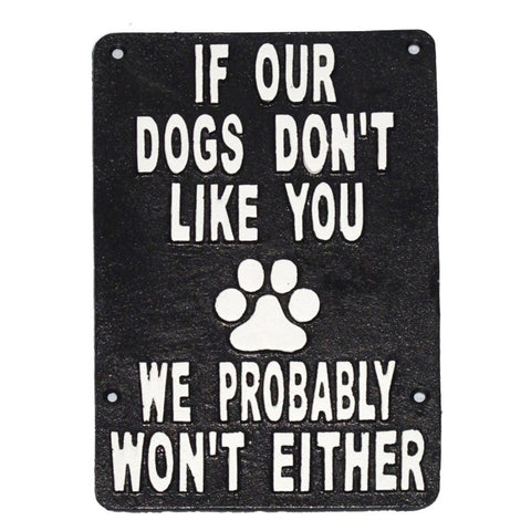 """If Our Dogs Don't Like You..."" Plaque"