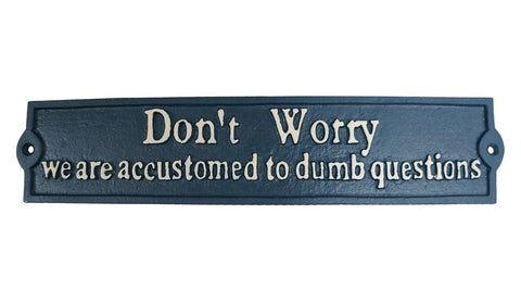"""Don't Worry..."" Sign"