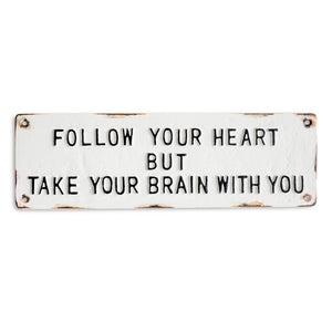 """Follow Your Heart..."" Sign - iDekor8"