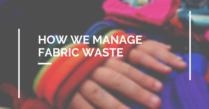 How We Manage Fabric Waste