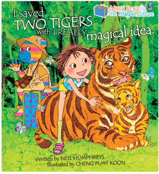 Abbie Rose and the Magic Suitcase: I saved TWO TIGERS with a REALLY magical idea, by Neil Humphreys