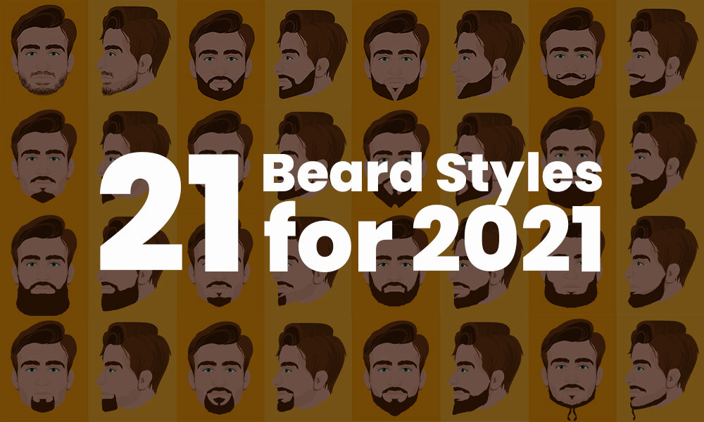 21 Best Beard Styles For 2021
