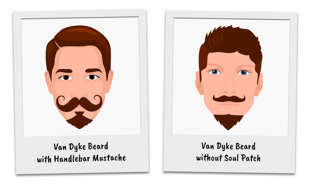 Variations of the Van Dyke beard could feature a handlebar mustache or removing the soul patch