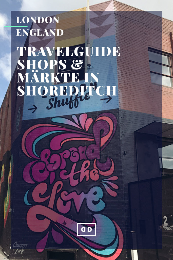 Travel Guide London: die schönsten Shops & Märkte in Shoreditch