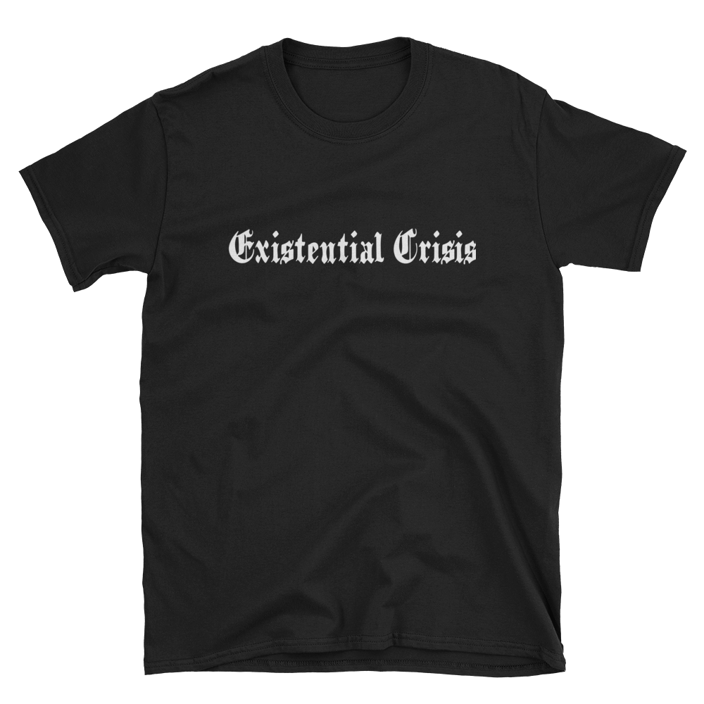 Existential Crisis Unisex Tee - Cemetery Swag