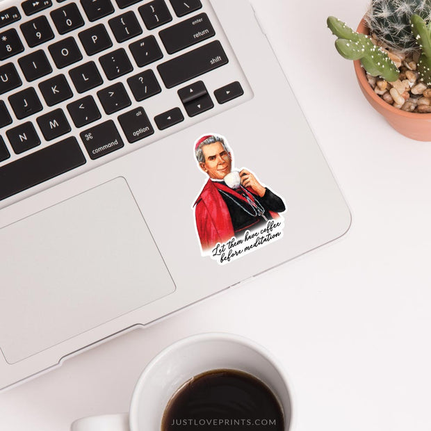 Fulton Sheen Coffee Quote Vinyl Sticker