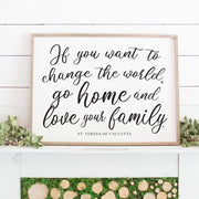 Go Home and Love Your Family | 18x24 Print