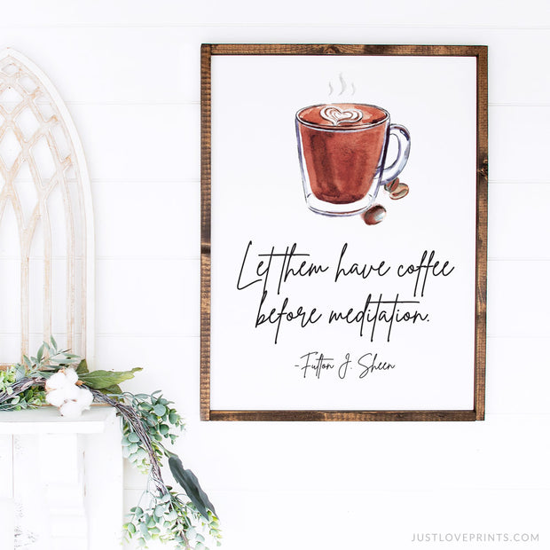 Let Them Have Coffee | Ven. Fulton Sheen | 18x24 Print